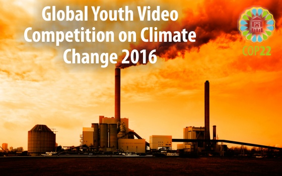 Global Youth Video Competition on Climate Change 2016