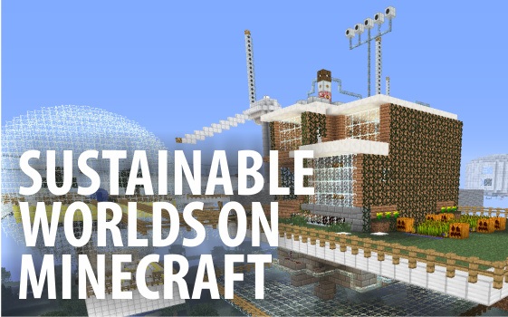 Connect4Climate sustainable worlds on Minecraft