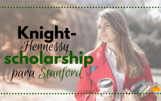 Knight-Hennessy Scholarship para a Universidade de Stanford