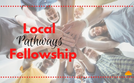 Local Pathways Fellowship